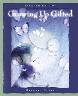 Book Growing Up Gifted: Developing The Potential Of Children At Home And At School by Barbara Clark