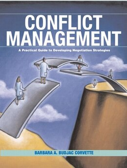 Book Conflict Management: A Practical Guide To Developing Negotiation Strategies by Barbara A. Budjac Corvette
