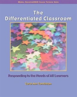 Book The Differentiated Classroom: Responding To The Needs Of All Learners by Carol Ann Tomlinson
