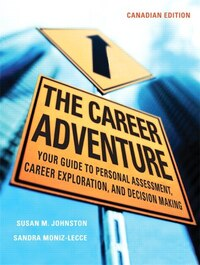 The Career Adventure: Your Guide To Personal Assessment, Career Exploration, And Decision Making…