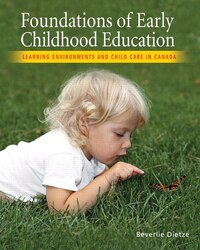 Foundations of Early Childhood Education: Learning Environments And Childcare In Canada