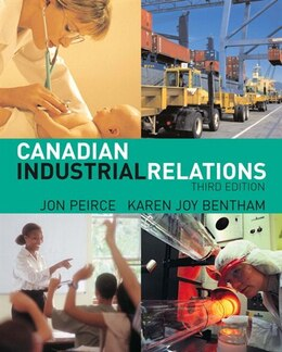 Book Canadian Industrial Relations by Jon Peirce