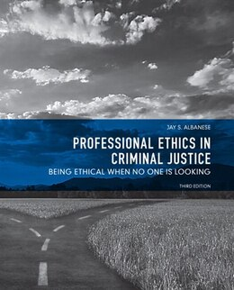 Book Professional Ethics in Criminal Justice: Being Ethical When No One is Looking by Jay S. Albanese