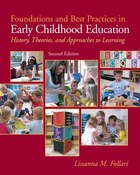 Foundations and Best Practices in Early Childhood Education: History, Theories and Approaches to…
