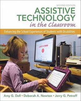 Book Assistive Technology in the Classroom: Enhancing the School Experiences of Students with… by Amy G. Dell