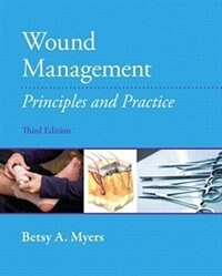 Book Wound Management: Principles and Practices by Betsy Myers
