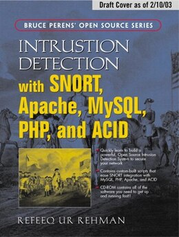 Book Intrusion Detection with SNORT: Advanced Ids Techniques Using Snort, Apache, Mysql, Php, And Acid by Rafeeq Ur Rehman