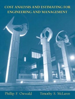 Book Cost Analysis and Estimating for Engineering and Management by Phillip F. Ostwald