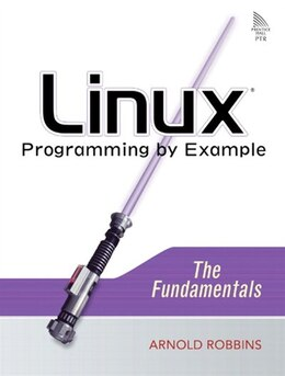 Book Linux Programming by Example: The Fundamentals by Arnold Robbins