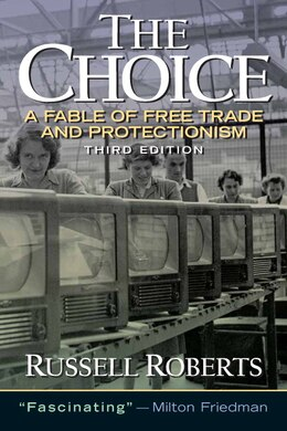 Book The Choice: A Fable Of Free Trade And Protection by Russell Roberts