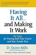 Book Having It All ... And Making It Work: Six Steps for Putting Both Your Career and Your Family First… by D. Mills