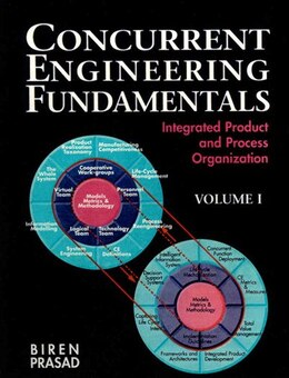 Book Concurrent Engineering Fundamentals: Integrated Product and Process Organization, Volume I by Biren Prasad
