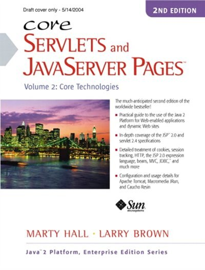 Core Servlets and JavaServer Pages, Volume 2: Advanced Technologies by Marty Hall