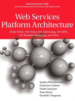 Book Web Services Platform Architecture: Soap, Wsdl, Ws-policy, Ws-addressing, Ws-bpel, Ws-reliable… by Sanjiva Weerawarana