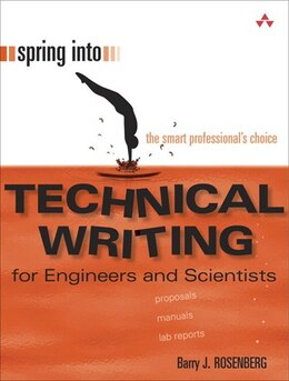 Book Spring Into Technical Writing for Engineers and Scientists by Barry J. Rosenberg