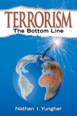 Book Terrorism: The Bottom Line by Nathan I. Yungher