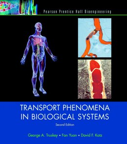 Book Transport Phenomena in Biological Systems by George A. Truskey