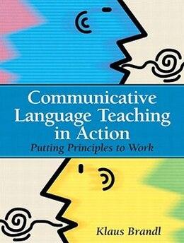 Book Communicative Language Teaching in Action: Putting Principles to Work by Klaus Brandl