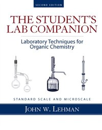 Student Lab Companion: Laboratory Techniques For Organic Chemistry