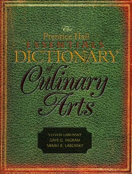 Book The Prentice Hall Essentials Dictionary Of Culinary Arts by Sarah R. Labensky