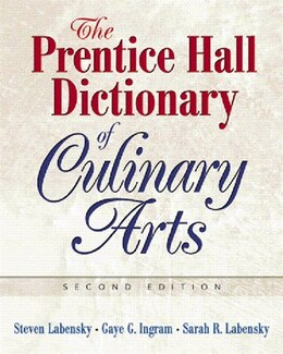 Book The Prentice Hall Dictionary of Culinary Arts: Academic Version by Gaye Ingram