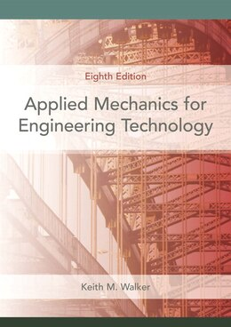 Book Applied Mechanics For Engineering Technology by Keith M. Walker