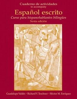 Book Cuaderno De Actividades (workbook) For Espanol Escrito: Curso Para Hispanohablantes Bilingües by Richard V. Teschner
