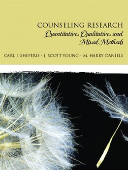 Book Counseling Research: Quantitative, Qualitative, and Mixed Methods by Carl J. Sheperis