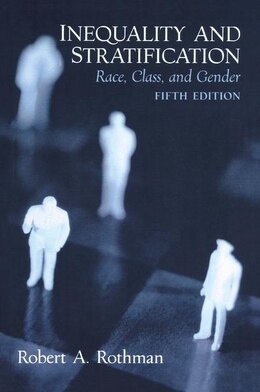 Book Inequality And Stratification: Race, Class, And Gender by Robert A. Rothman