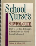 Book School Nurse's Survival Guide: Ready-to-use Tips, Techniques & Materials For The School Health… by Adams, Richard M.