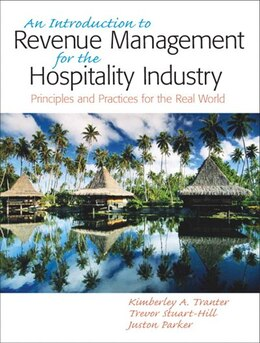 Book Introduction to Revenue Management for the Hospitality Industry: Principles and Practices for the… by Kimberly A. Tranter