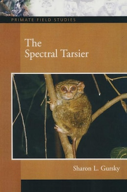 Book The Spectral Tarsier by Sharon L. Gursky