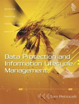 Book Data Protection And Information Lifecycle Management by Tom Petrocelli