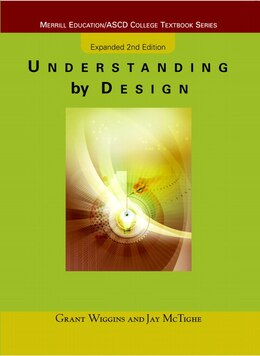 Book Understanding by Design: Expanded Second Edition by Grant J. Wiggins