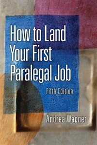 Book How to Land Your First Paralegal Job by Andrea Wagner