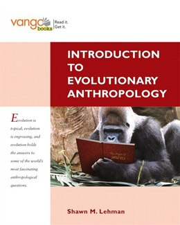 Book Introduction to Evolutionary Anthropology by Shawn Lehman