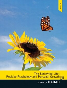 Book The Satisfying Life: Positive Psychology And Personal Growth by Marilyn Hadad