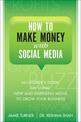 Book How to Make Money with Social Media: An Insider's Guide on Using New and Emerging Media to Grow… by Jamie Turner