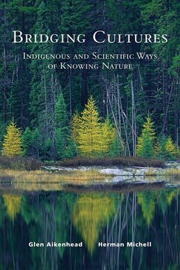 Book Bridging Cultures: Indigenous and Scientific Ways of Knowing Nature by Glen Aikenhead