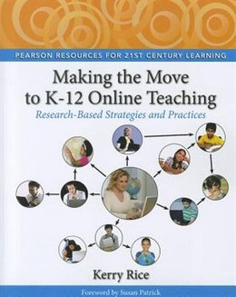 Book Making the Move to K-12 Online Teaching: Research-Based Strategies and Practices by Kerry Rice