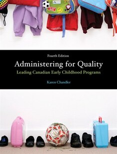 Administering for Quality: Leading Canadian Early Childhood Programs