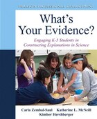 What's Your Evidence?: Engaging K-5 Children in Constructing Explanations in Science