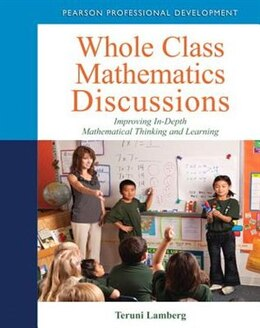 Book Whole Class Mathematics Discussions: Improving In-Depth Mathematical Thinking and Learning by Teruni Lamberg