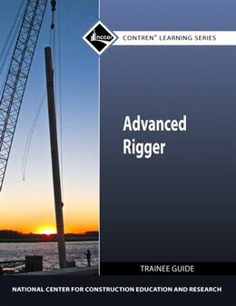 Book Advanced Rigger Trainee Guide by . Nccer