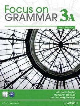 Book FOCUS GRAMMAR (3)           4E: STBK A W/AUDIO CD by PEARSON LONGMAN