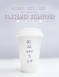 Consumer Behaviour: Buying, Having, And Being, Sixth Canadian Edition