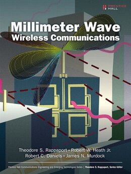 Book Millimeter Wave Wireless Communications: Systems And Circuits by Theodore S. Rappaport
