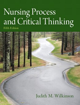 Book Nursing Process and Critical Thinking by Judith M. Wilkinson