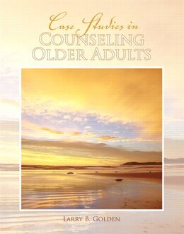 Book Case Studies in Counseling Older Adults by Larry Golden