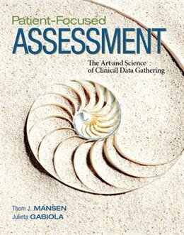 Book Patient-focused Assessment: The Art And Science Of Clinical Data Gathering by Thomas Mansen